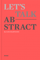 Let's Talk Abstract Hg. Carolin Scharpff-Striebich Distanz Verlag